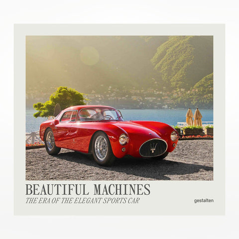 Beautiful Machines: The Era of the Elegant Sports Car