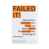 Failed It! by Erik Kessels, Phaidon
