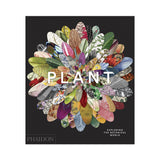Plant: exploring the botanical world. Phaidon