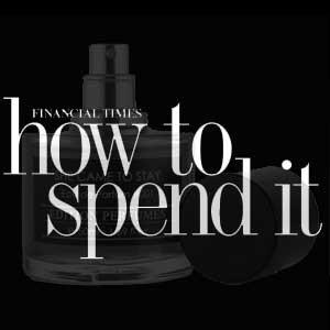The FT How to Spend It: Need to Know