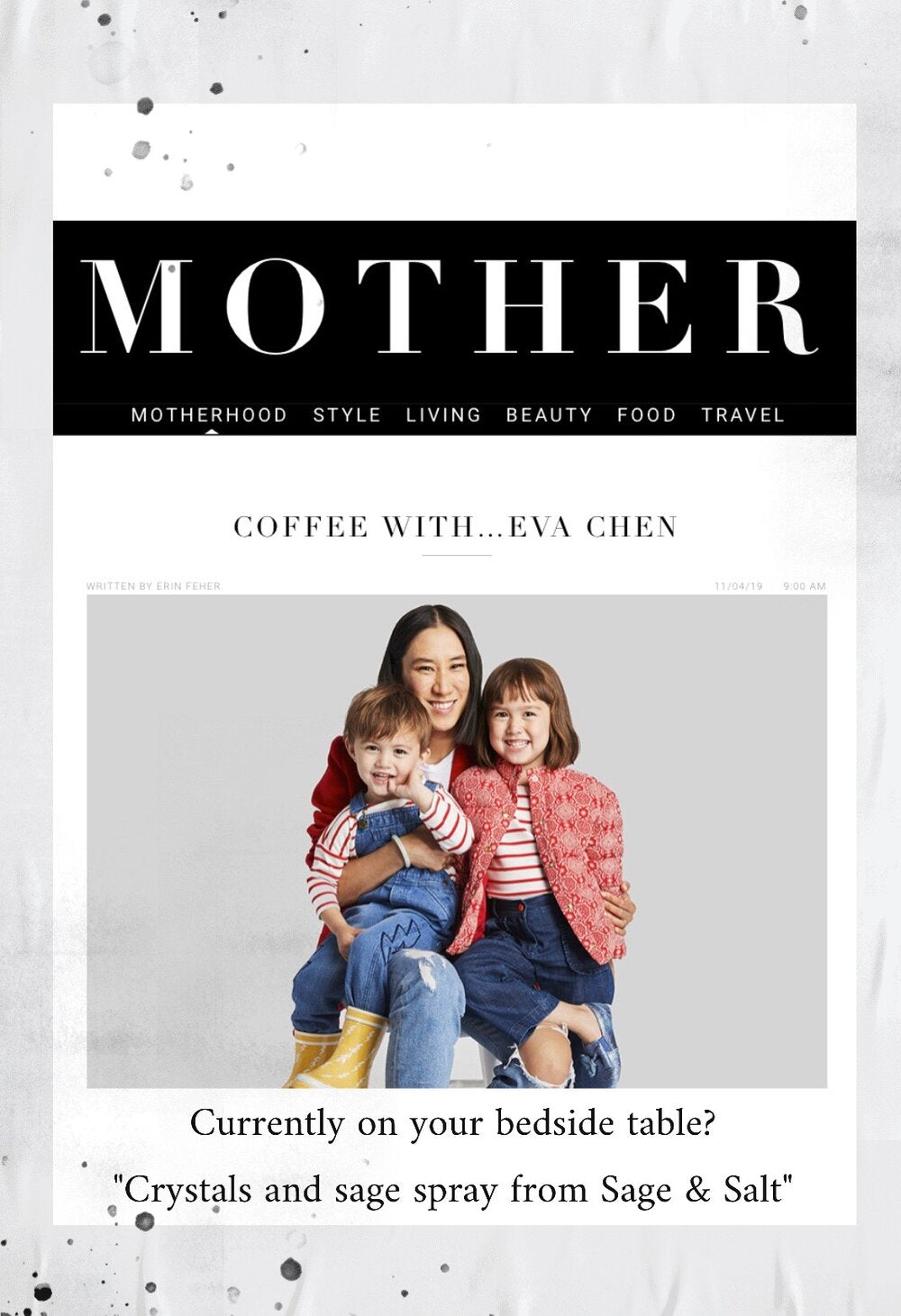 Director of fashion partnerships at Instagram and author Eva Chen gives Sage & Salt a shoutout in Mother Magazine. Thrilled that our Smokeless Smudge is on her nightstand.
