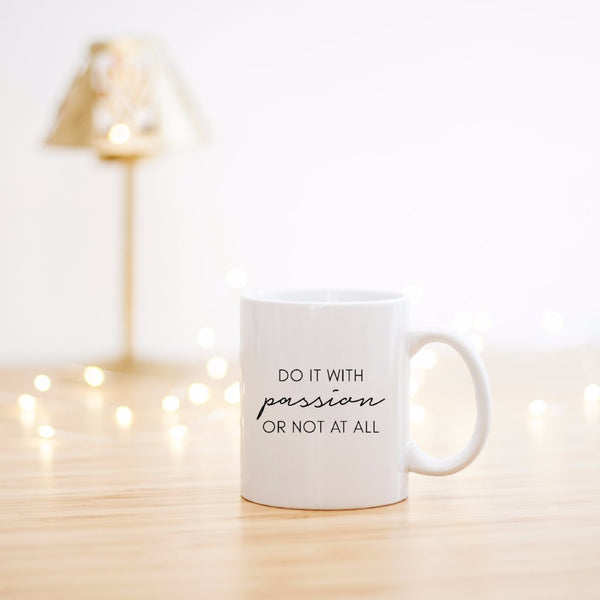 Do it With Passion or Not at All Mug
