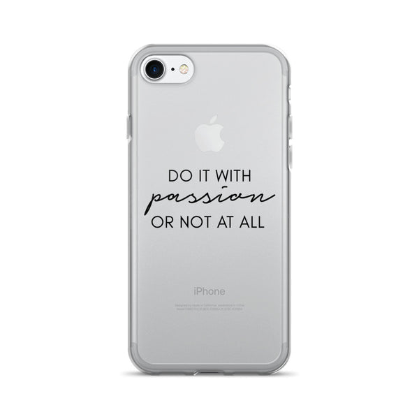 Do it With Passion or Not at All iPhone 7/7 Plus Case
