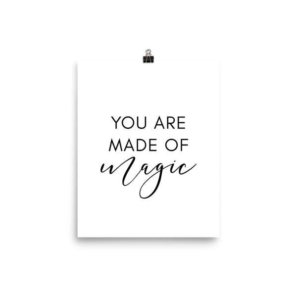You Are Made of Magic 8 x 10 Poster
