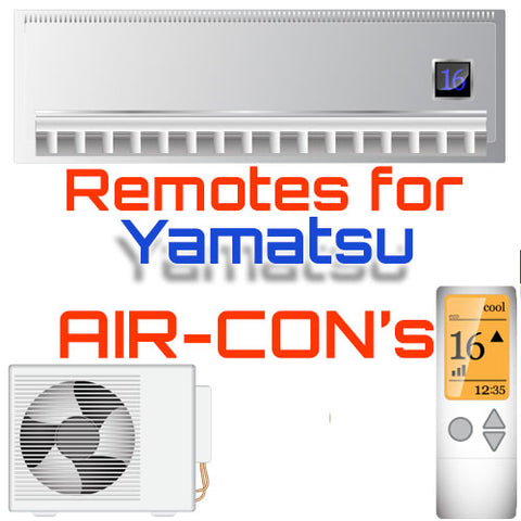 Aircon Remote for Yamatsu Air Conditioner Remote controller for Yamatsu. We have Universal Yamatsu Air Con Remotes and also regular Yamatsu Remotes