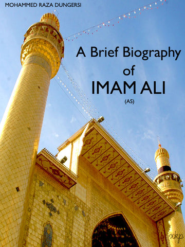A Brief Biography of IMAM ALI (AS)