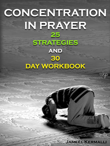 Concentration In Prayer 25 Strategies And 30 Day Workbook