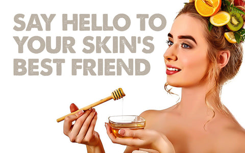 Say Hello to your skin's best friend