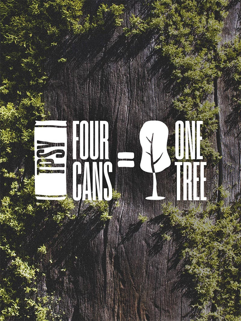 For every four cans of wine, we plant one tree