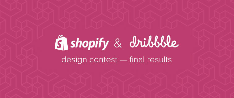 Announcing the Winners of Shopify & Dribbble's Design Competition!