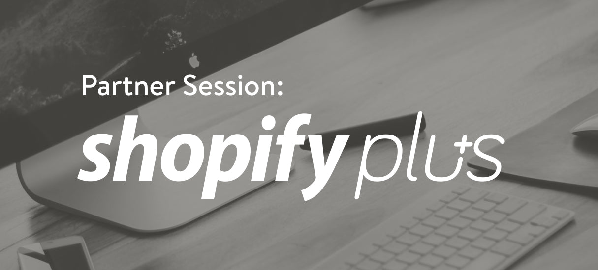 [Free Webinar] Deep Dive Into Shopify Plus