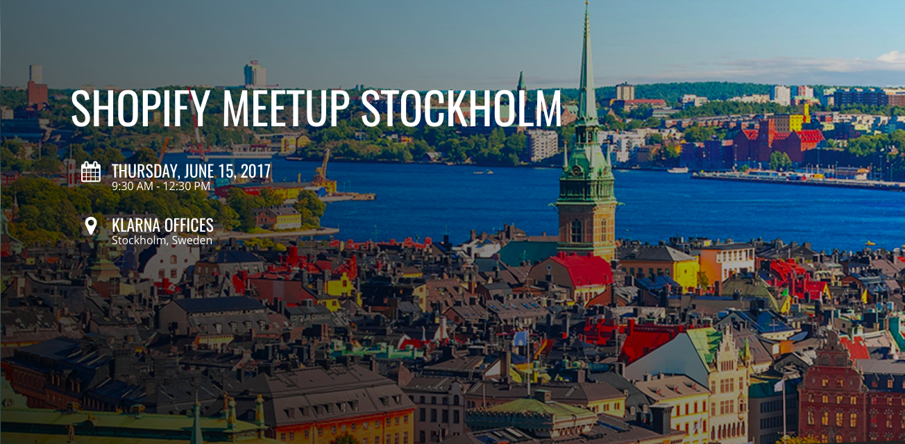 Becoming a Shopify Expert: Stockholm Shopify Meetup