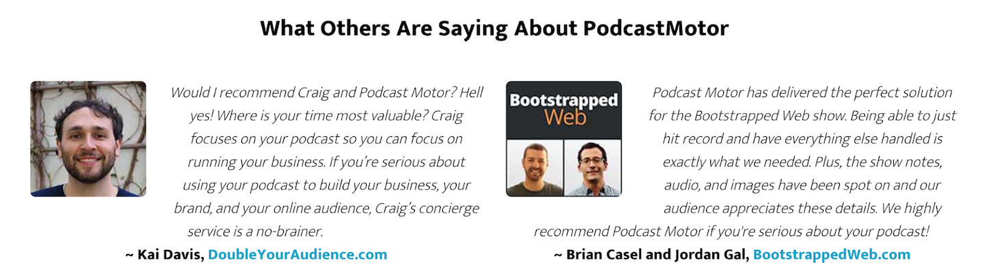 client testimonials: podcastmotor, short testimonial