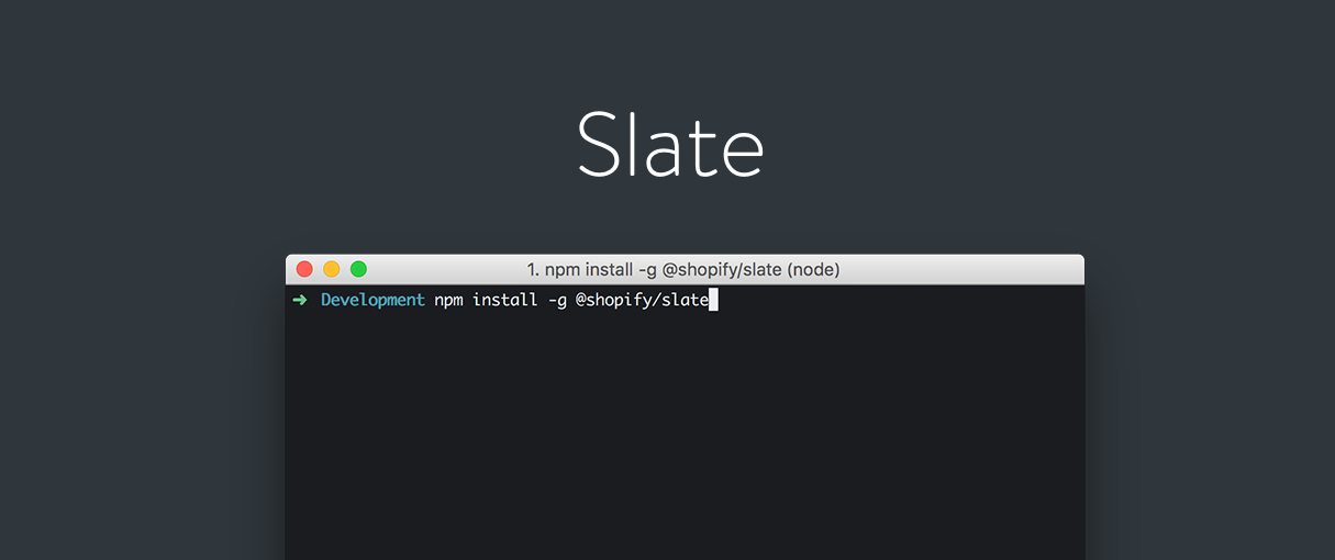 Introducing Slate: A Shopify Theme Scaffold and Command Line Tool