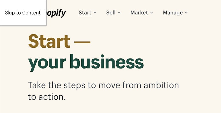 keyboard accessibility: Partial screenshot of Shopify start your business homepage showing skip to content functionality