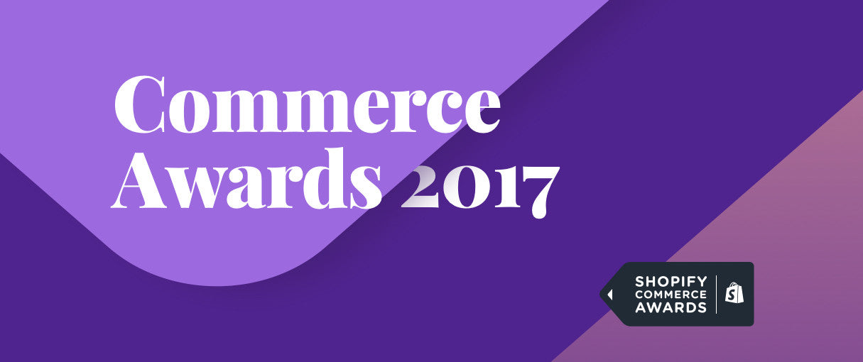 Announcing The Shopify Commerce Awards — Celebrating 2017's Best in Commerce Innovation