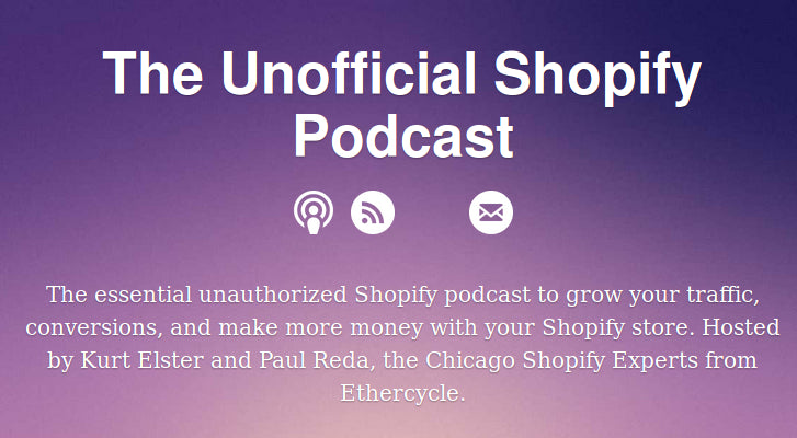 Web Design and Development Podcasts: Unofficial Shopify Podcast