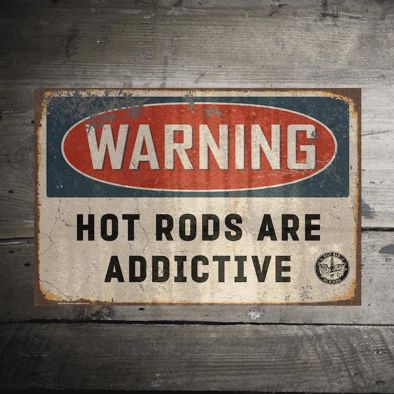 Hot Rods are Addictive Alloy Sign