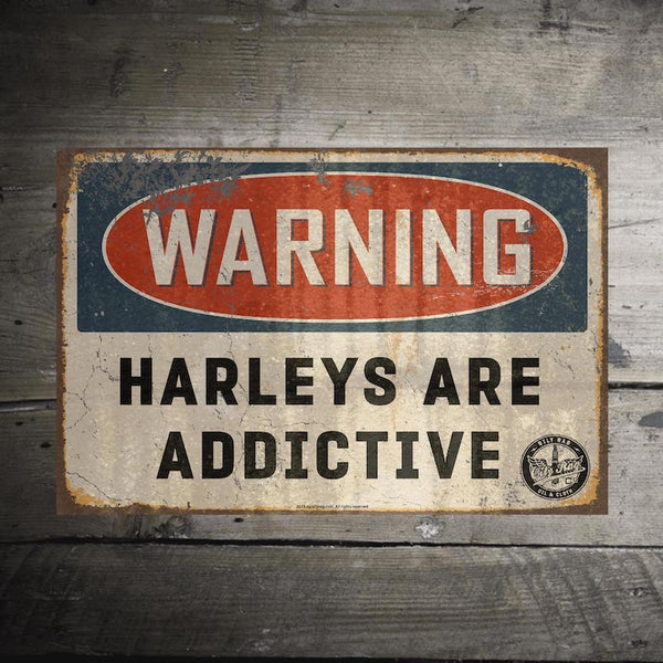 Harleys are Addictive Alloy Sign
