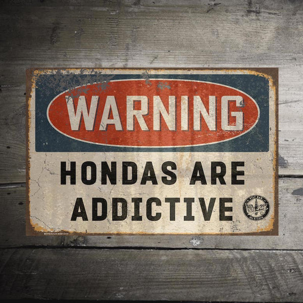 Hondas are Addictive Alloy Sign