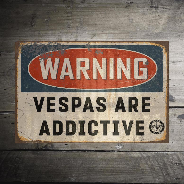 Vespas are Addictive Alloy Sign