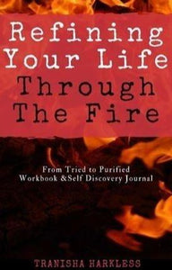 Refining Your Life Through The Fire Workbook & Self Discovery Journal