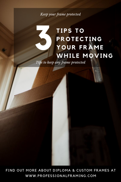 3 Tips to Protecting Your Frame While Moving