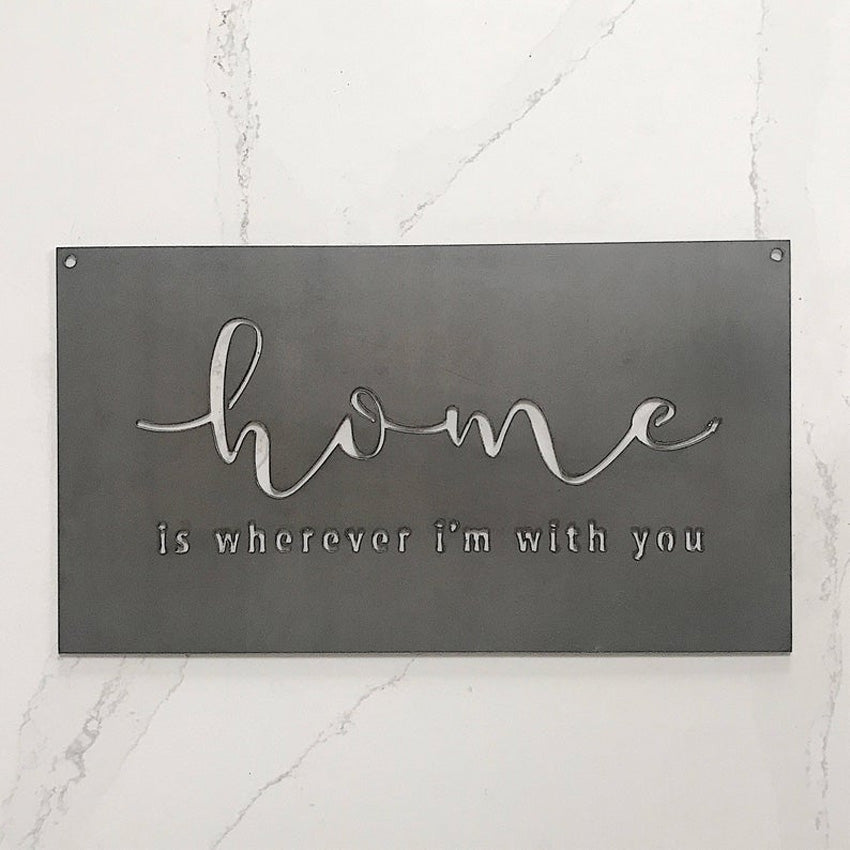 Steel Home I'm With You - 18""
