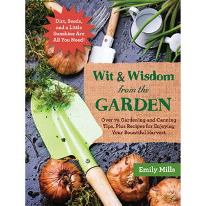 Wit & Wisdom from the Garden