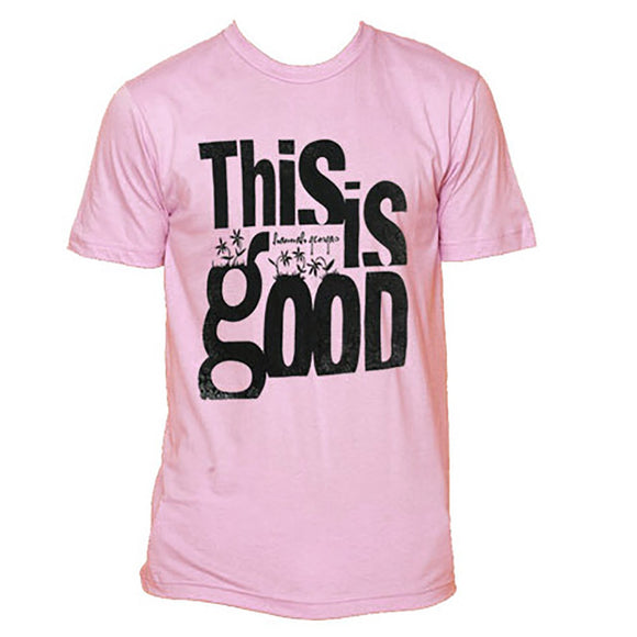 This Is Good Pink T-shirt