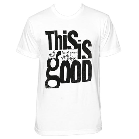 This Is Good White T-shirt
