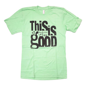 This Is Good Green T-shirt
