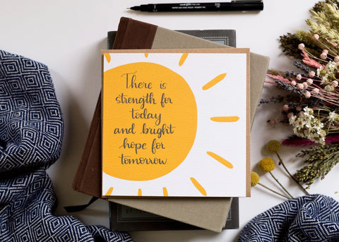 Strength for today and bright hope for tomorrow greeting card - gardening is believing in tomorrow