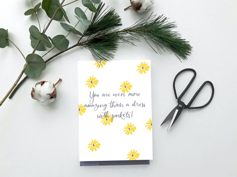 """Greeting card that says """"you are even more amazing than a dress with pockets"""" by And Hope Designs"""