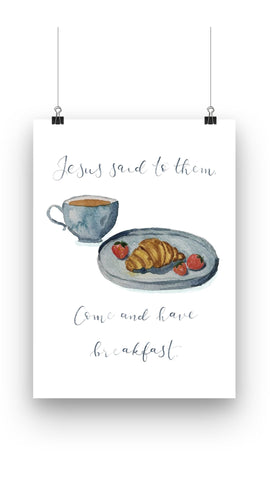 Jesus said to them come and have breakfast Christian wall print for the kitchen