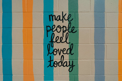 Make people feel loved today wall sign
