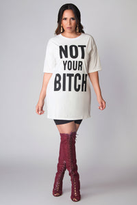 Not Your Bitch T-Shirt Dress