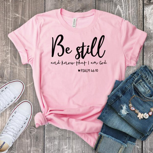 Be Still And Know Than I Am God T-Shirt