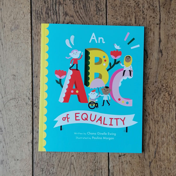 An ABC of Equality by Chana Ginelle Ewing, illustrated by Paulina Morgan | Image courtesy of People's History Museum shop
