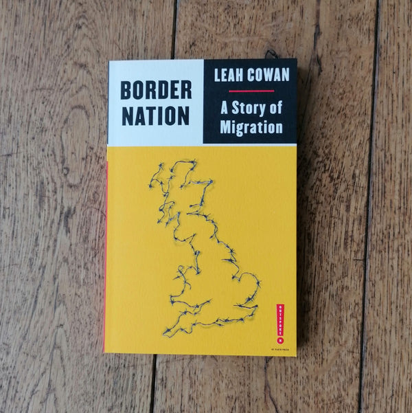Border Nation: A story of migration, Leah Cowan | Image courtesy of People's History Museum shop