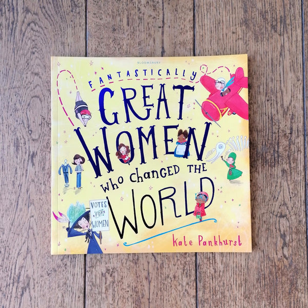 Fantastically Great Women who Changed the World book by Kate Pankhurst | Image courtesy of People's History Museum shop