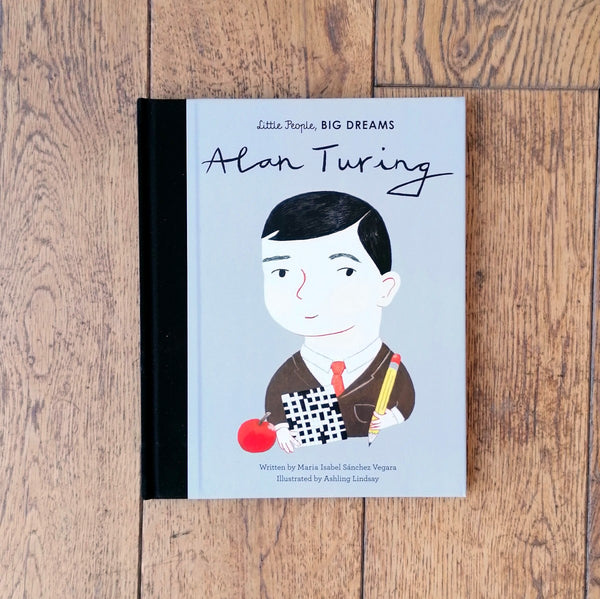 Little People, Big Dreams: Alan Turing book by Maria Isabel Sanchez Vegara, illustrated by Ashling Lindsay | Image courtesy of People's History Museum shop
