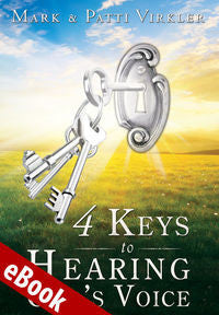 4 Keys to Hearing God's Voice - Mark & Patti Virkler - Ebook