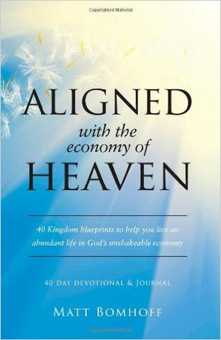 Aligned with the Economy of Heaven - Matt Bomhoff - Ebook