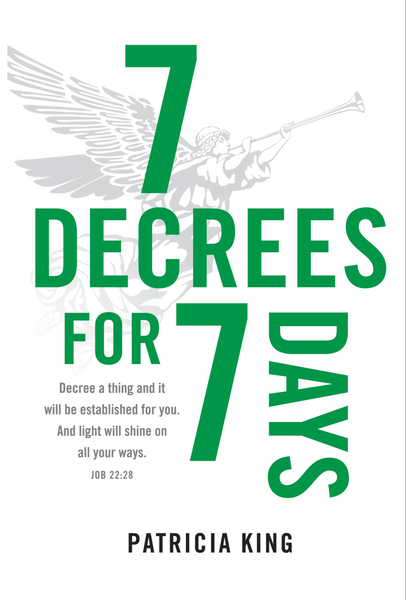 7 Decrees for 7 Days - by Patricia King