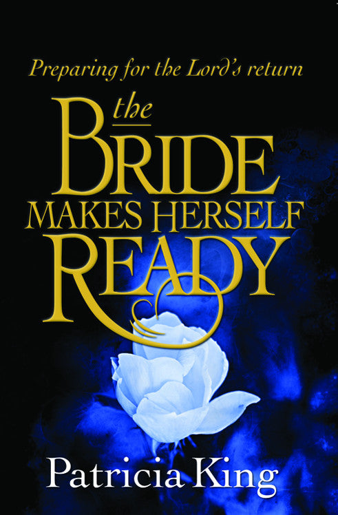The Bride Makes Herself Ready - Patricia King - Ebook