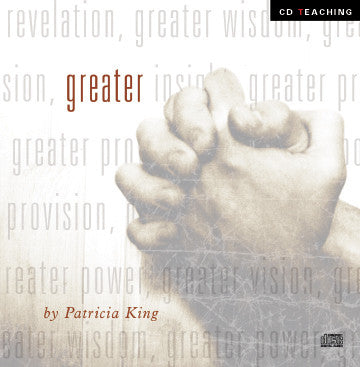 Greater - Patricia King - MP3 Teaching
