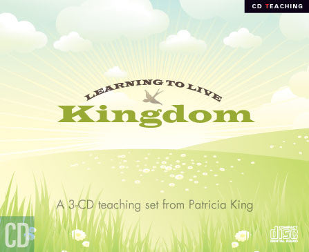Learning to Live Kingdom - Patricia King - MP3 Teaching