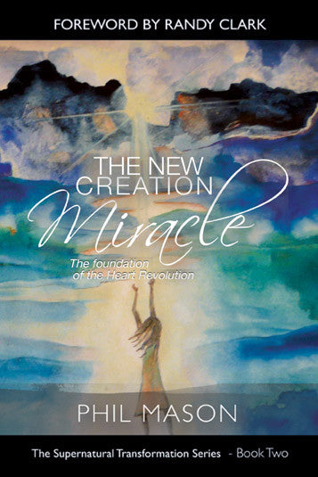 New Creation Miracle - Phil Mason - Ebook