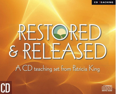 Restored and Released - Patricia King - MP3 Teaching